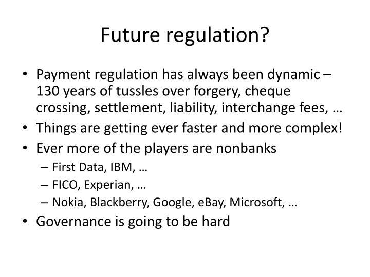 Future regulation?