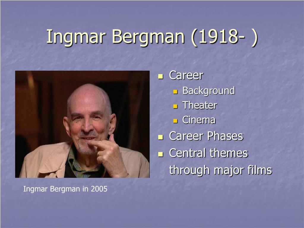 Ingmar Bergman (1918- )