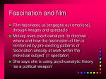 fascination and film