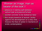 woman as image man as bearer of the look i
