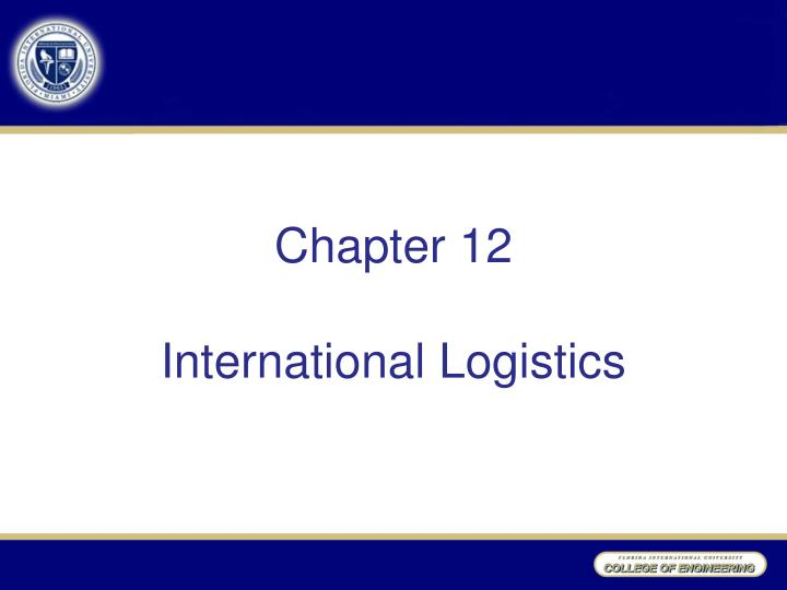 chapter 12 international logistics n.