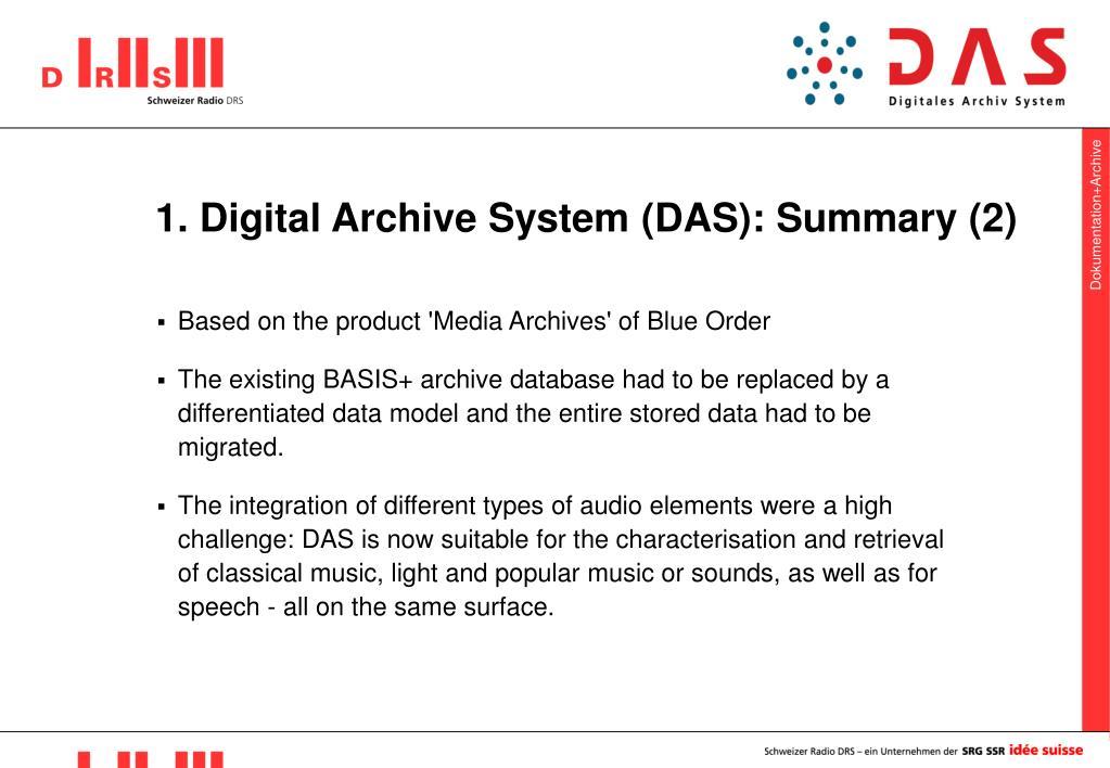 1. Digital Archive System (DAS): Summary (2)