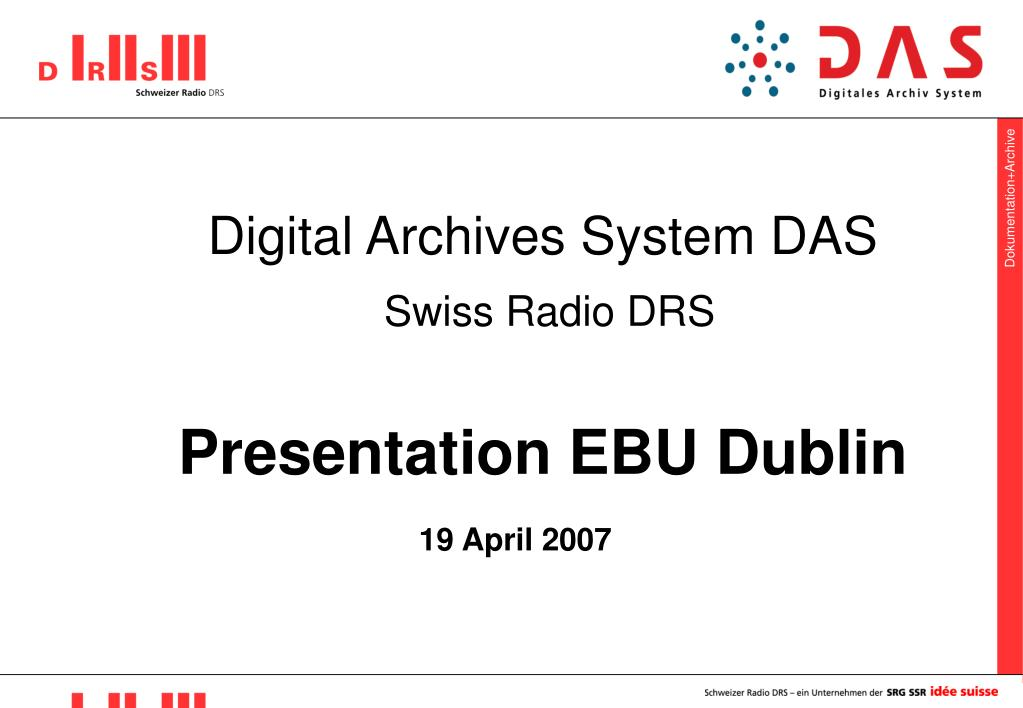 digital archives system das swiss radio drs presentation ebu dublin l.