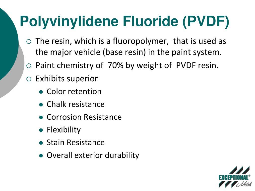 Polyvinylidene Fluoride (PVDF)