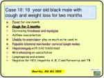 case 10 10 year old black male with cough and weight loss for two months