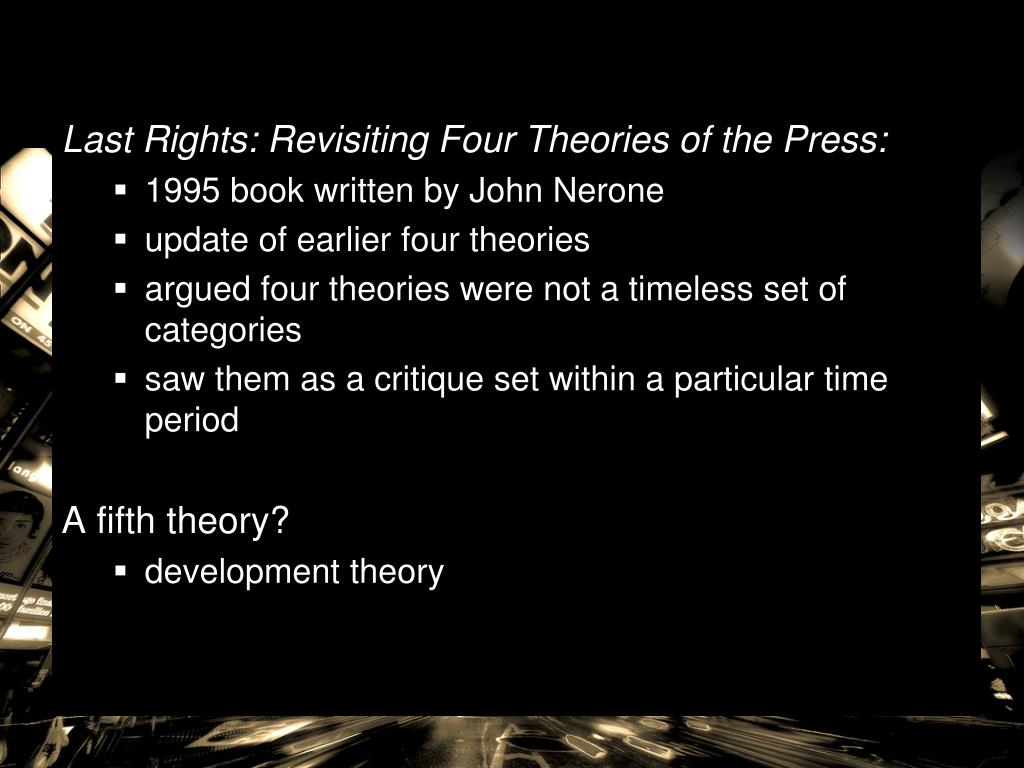Last Rights: Revisiting Four Theories of the Press: