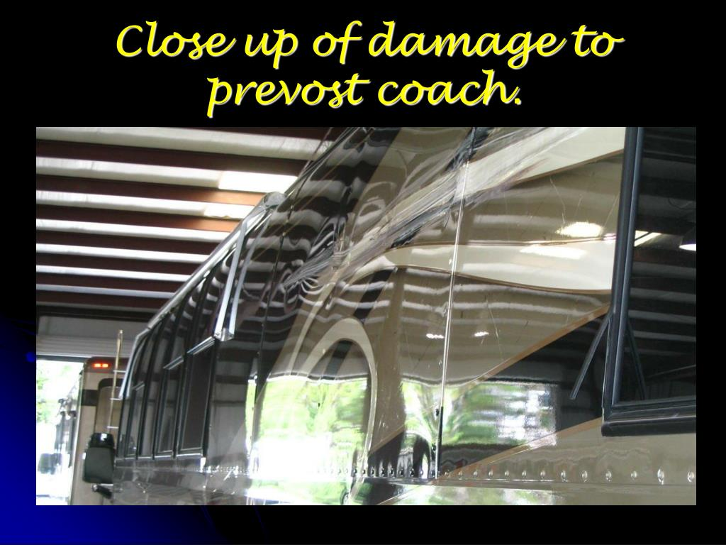 Close up of damage to prevost coach.
