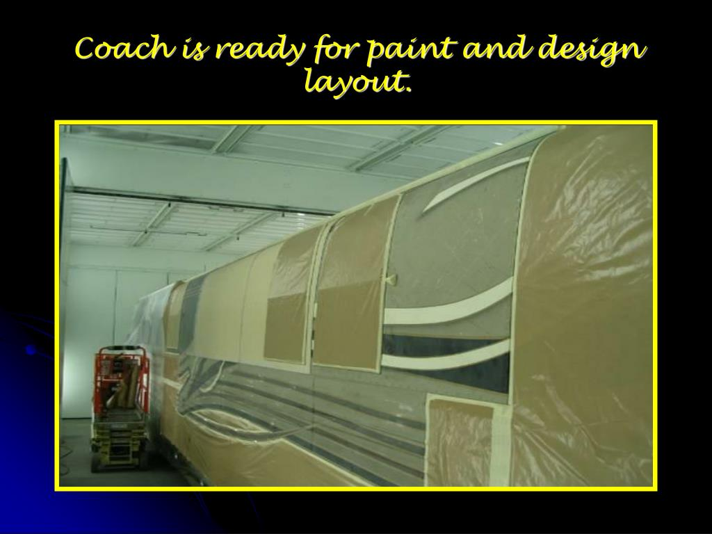 Coach is ready for paint and design layout.