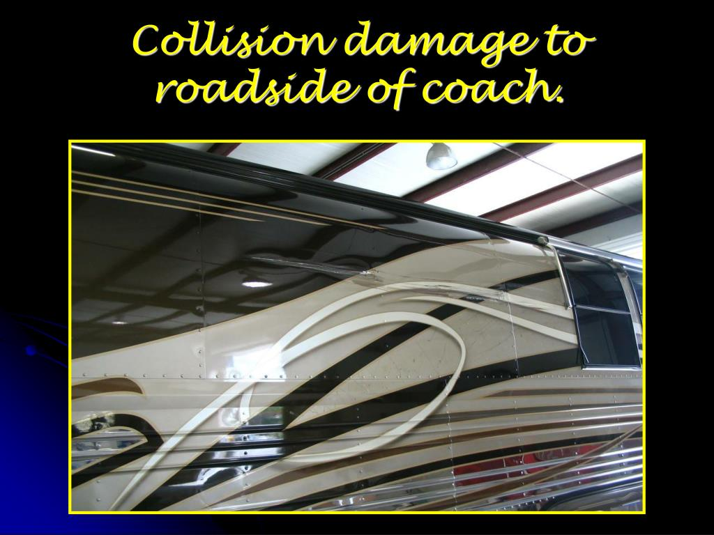 Collision damage to roadside of coach.