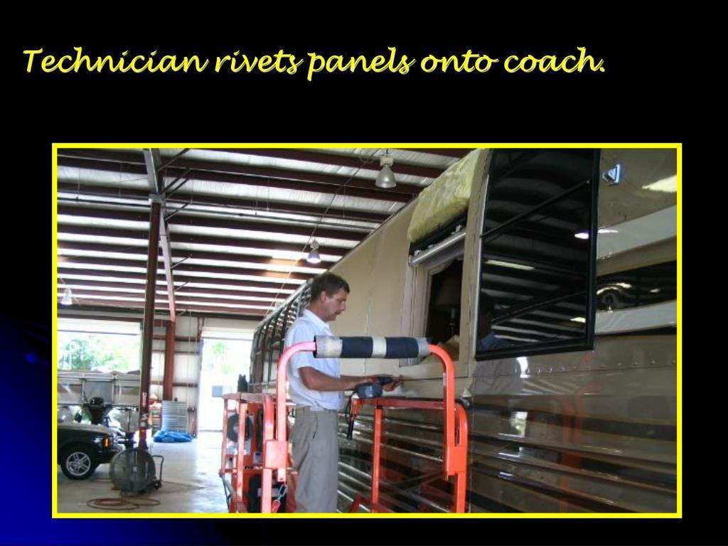 Technician rivets panels onto coach.