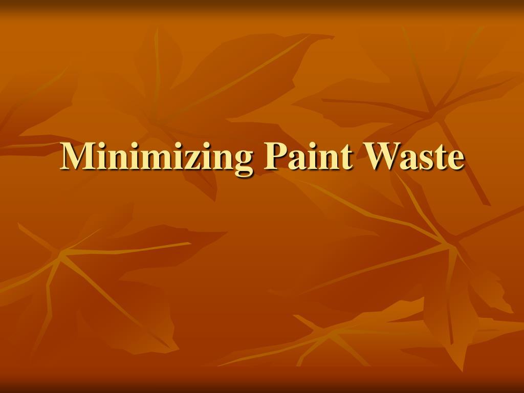 minimizing paint waste