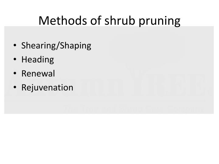 Methods of shrub pruning