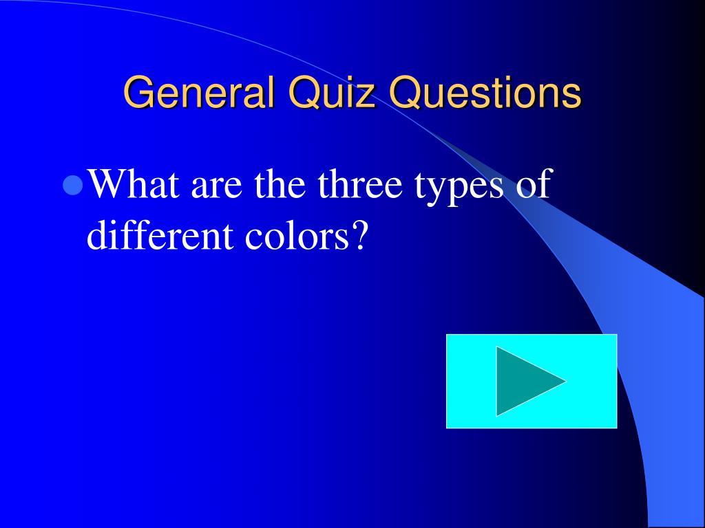 General Quiz Questions
