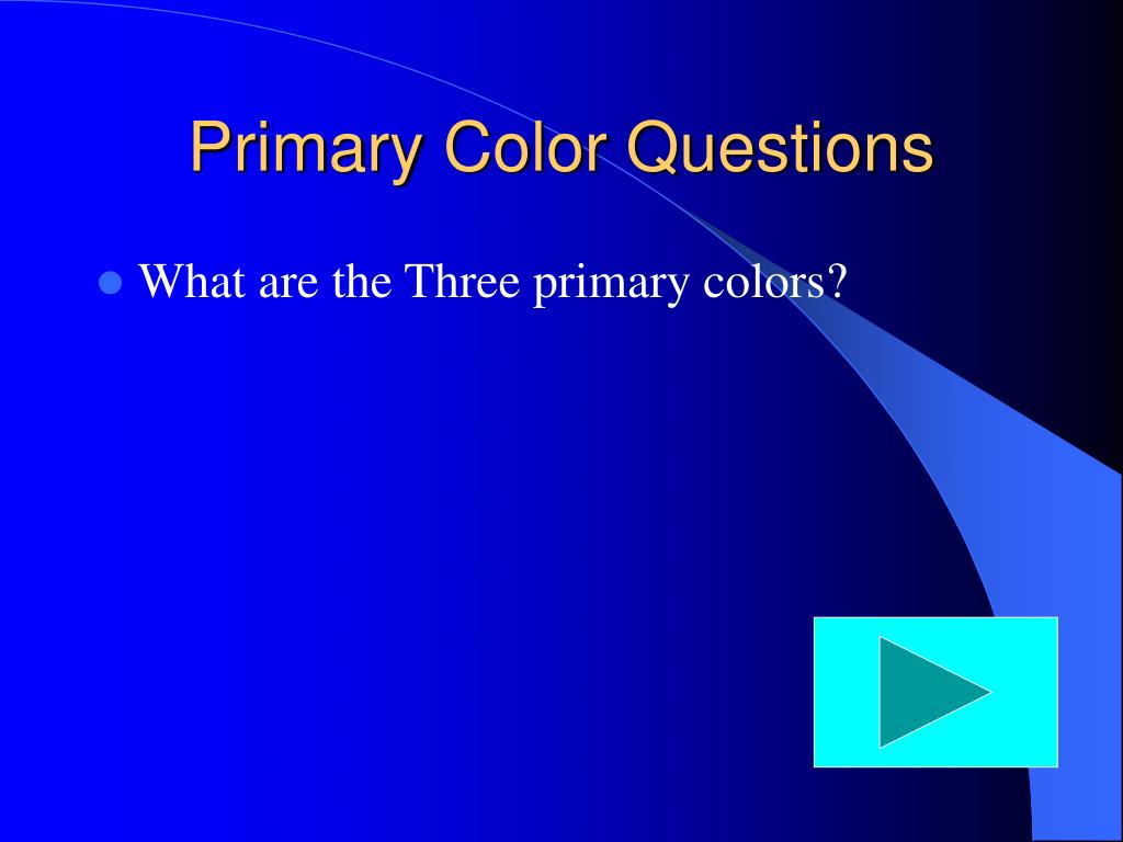 Primary Color Questions
