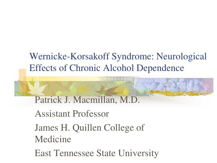 wernicke korsakoff syndrome neurological effects of chronic alcohol dependence n.