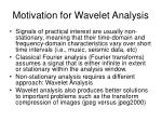 motivation for wavelet analysis