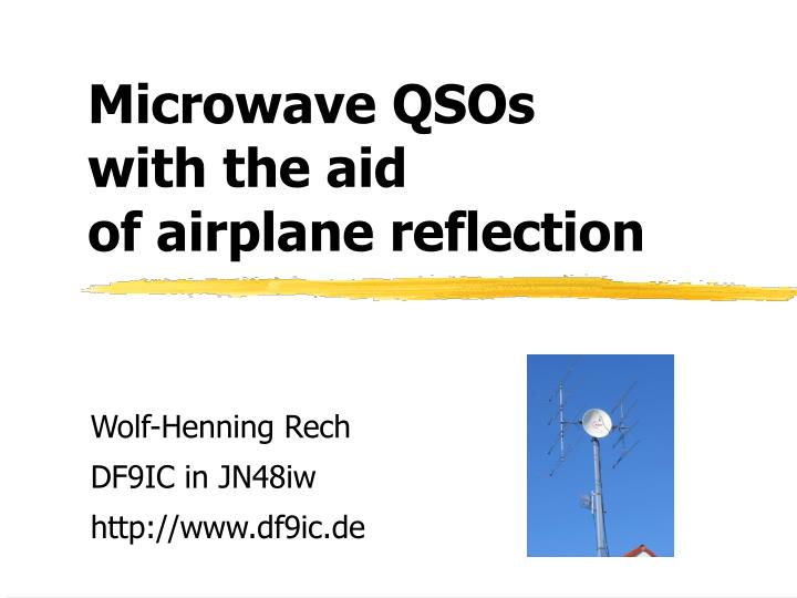Microwave qsos with the aid of airplane reflection