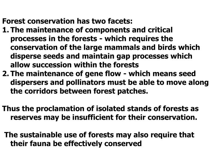 Forest conservation has two facets: