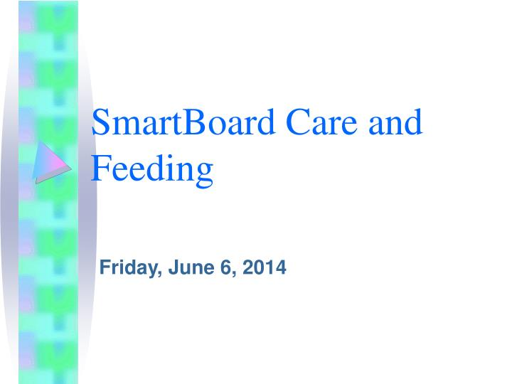 smartboard care and feeding n.