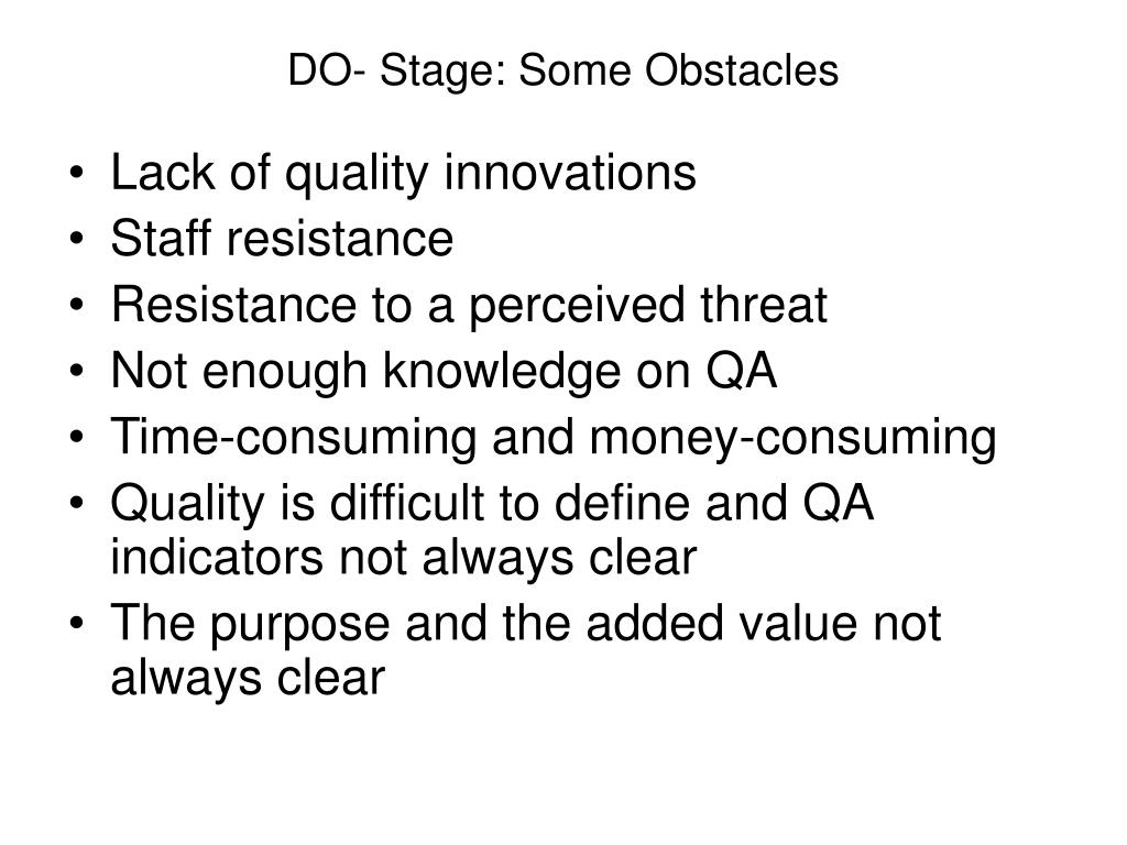 DO- Stage: Some Obstacles
