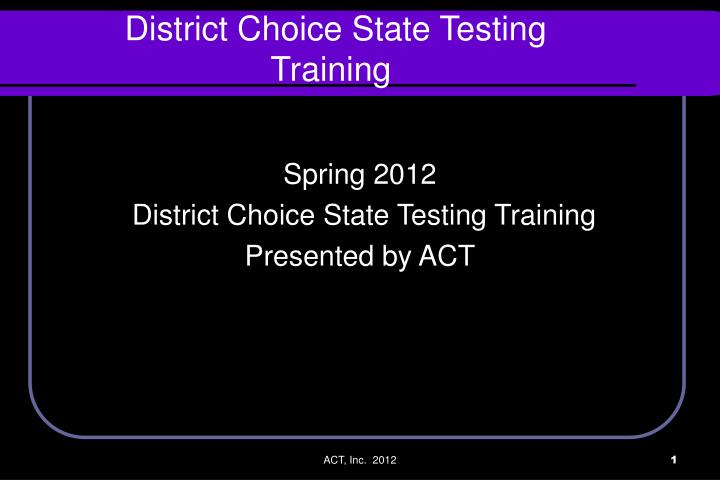 district choice state testing training n.