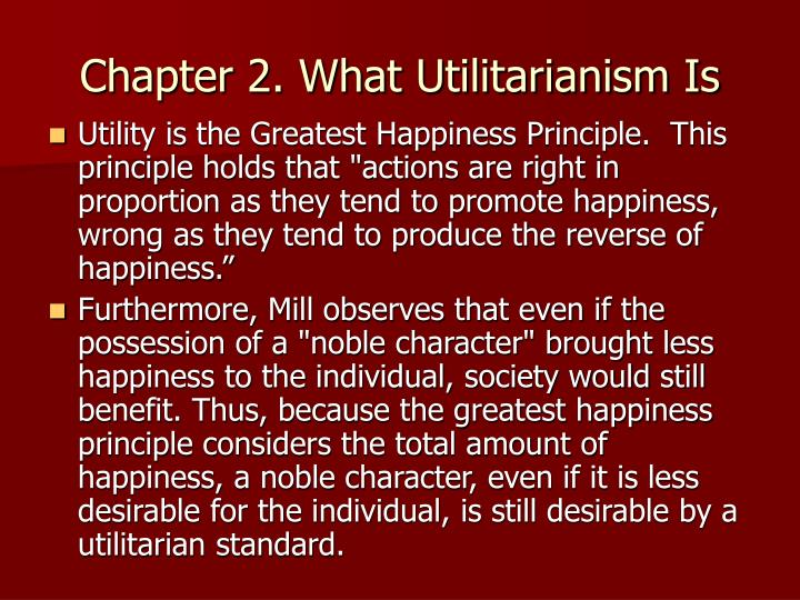"utilitarianism and greatest happiness principle essay We have put together a team of expert essay [utilitarianism and the happiness principle utilitarianism: ""the greatest pleasure for the greatest."