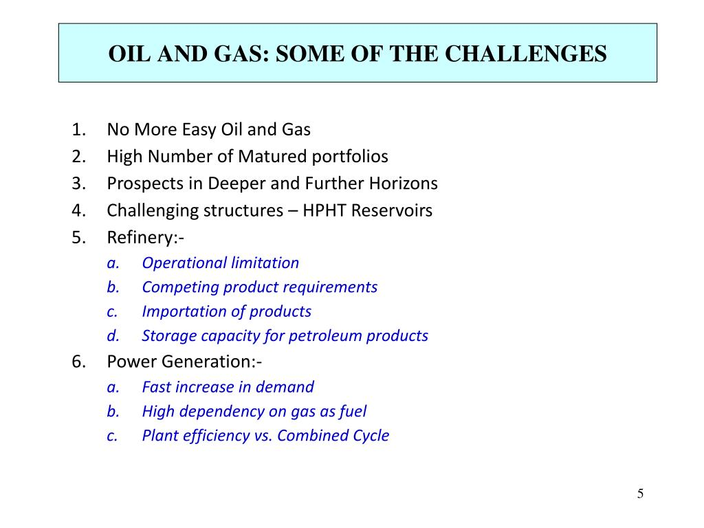 OIL AND GAS: SOME OF THE CHALLENGES