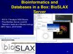 bioinformatics and databases in a box bioslax server
