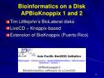 bioinformatics on a disk apbioknoppix 1 and 2