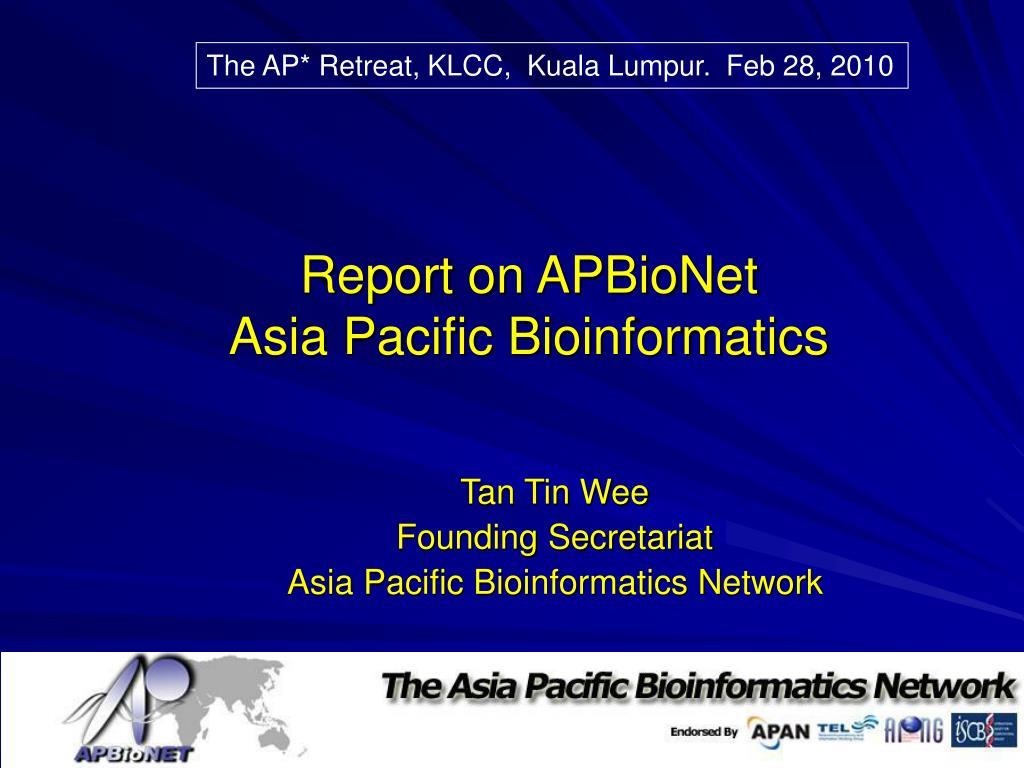 report on apbionet asia pacific bioinformatics
