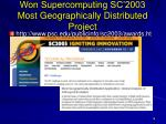 won supercomputing sc 2003 most geographically distributed project