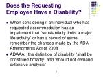 does the requesting employee have a disability
