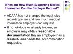 when and how much supporting medical information can the employer request