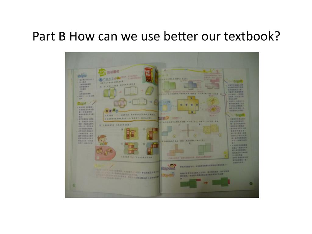 Part B How can we use better our textbook?