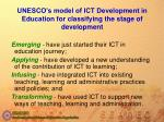unesco s model of ict development in education for classifying the stage of development