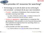 who provides inf resources for searching