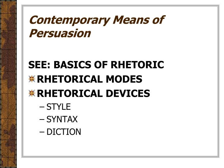Contemporary Means of Persuasion