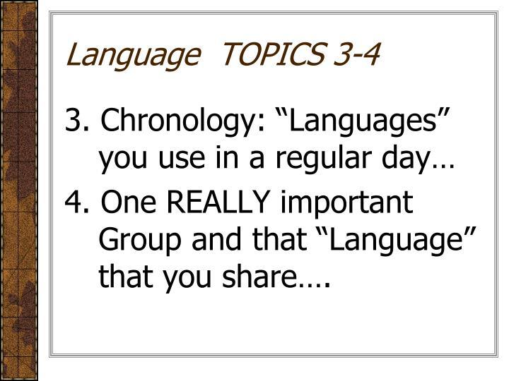 Language  TOPICS 3-4