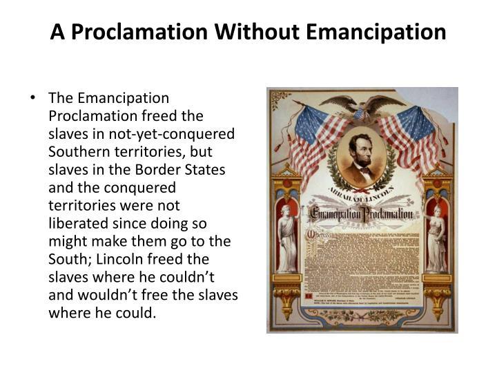 A Proclamation Without Emancipation