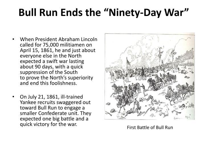 Bull run ends the ninety day war