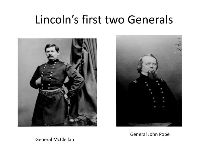 Lincoln's first two Generals