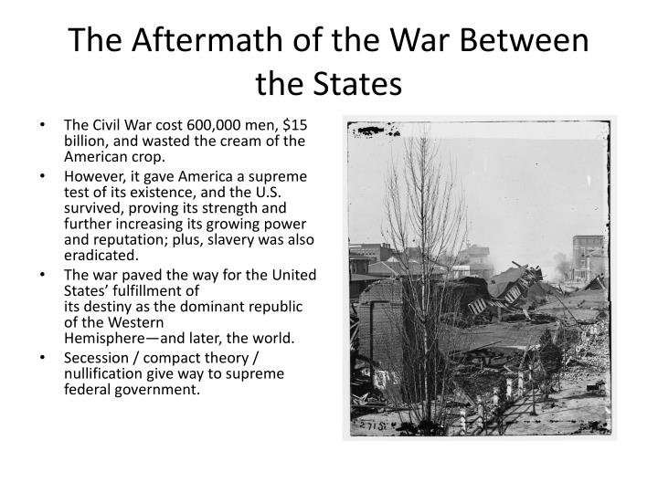 The Aftermath of the War Between the States