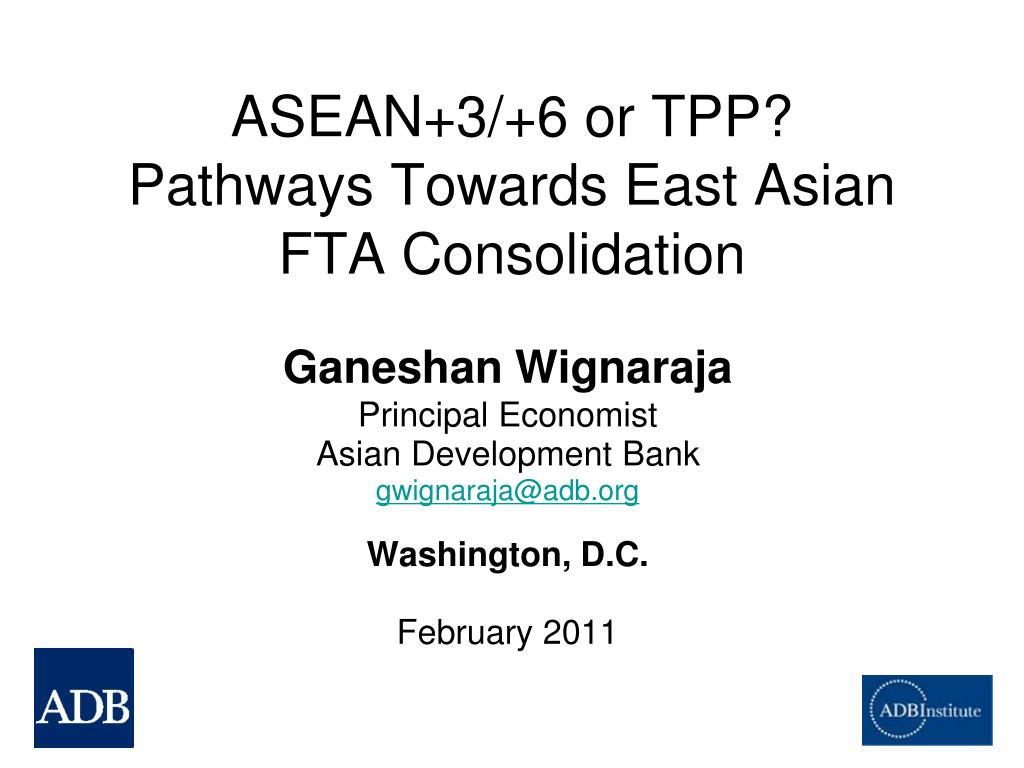 asean 3 6 or tpp pathways towards east asian fta consolidation l.