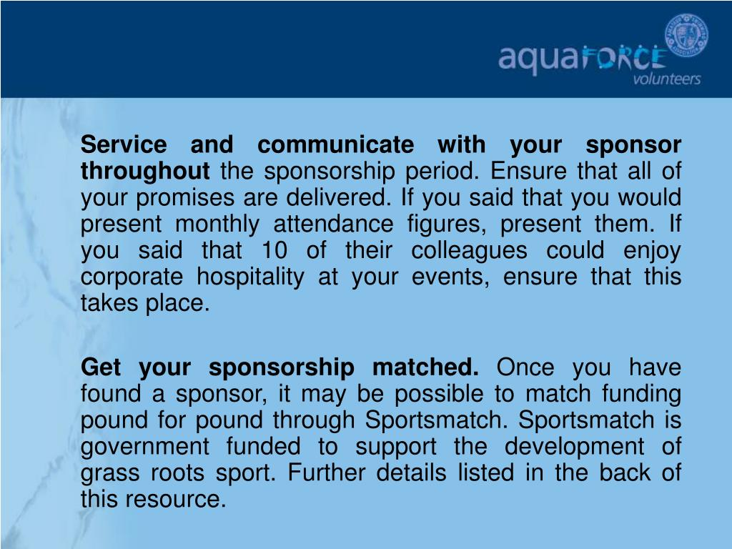 Service and communicate with your sponsor throughout