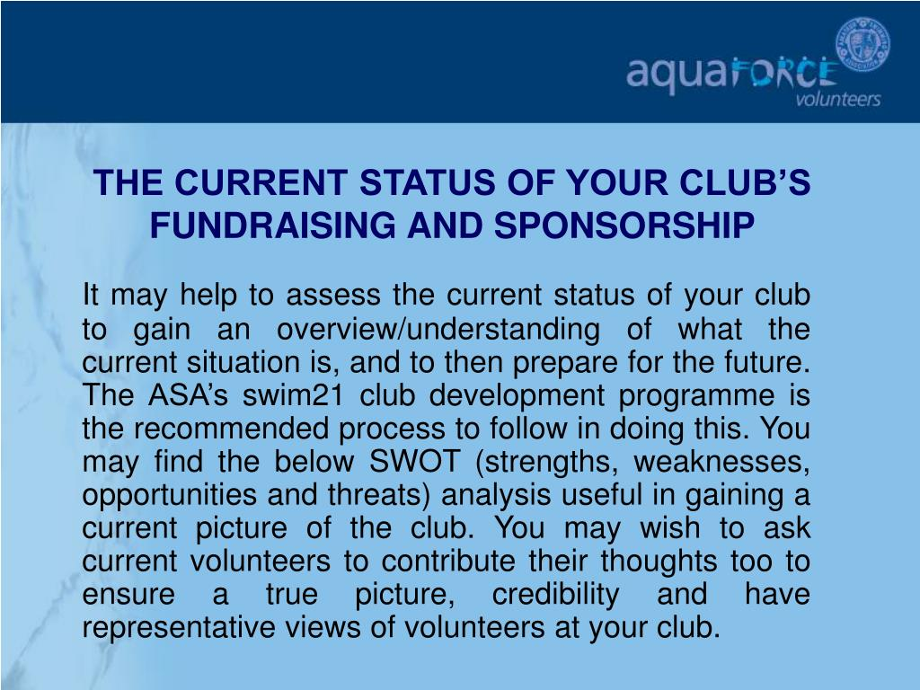 THE CURRENT STATUS OF YOUR CLUB'S FUNDRAISING AND SPONSORSHIP