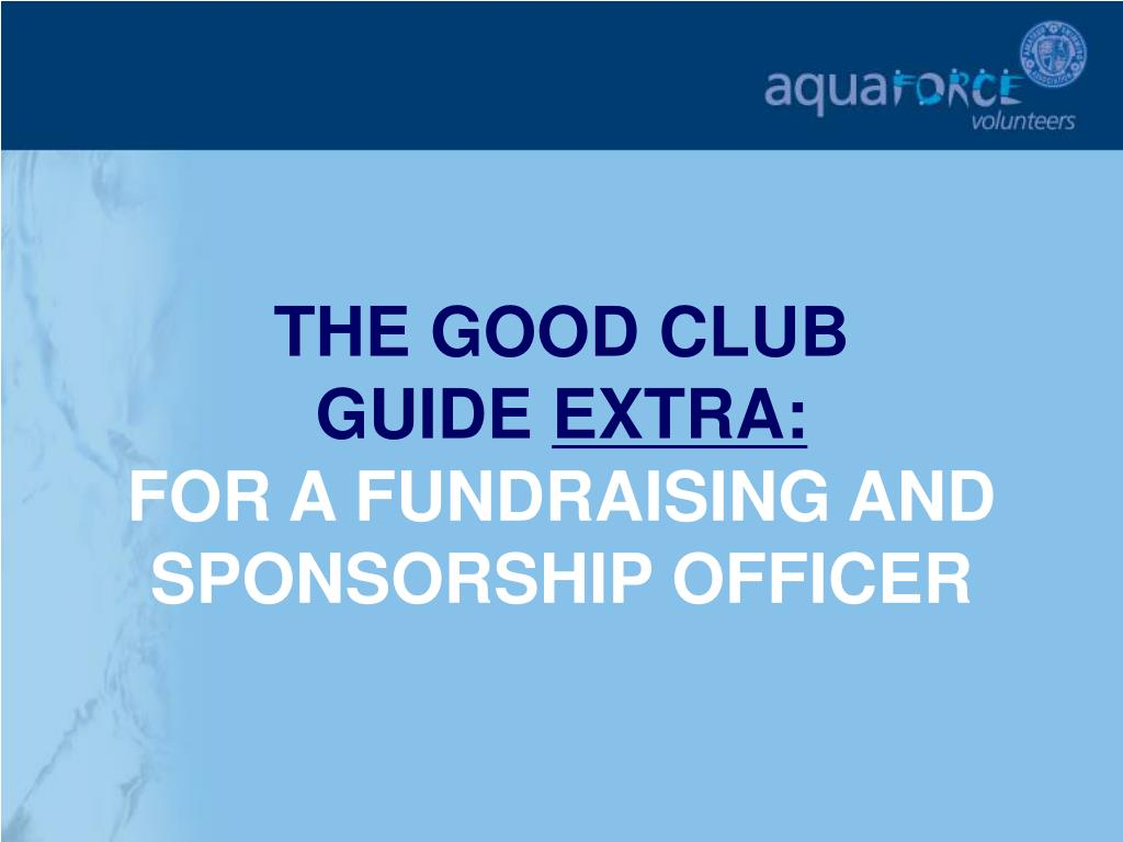 the good club guide extra for a fundraising and sponsorship officer l.