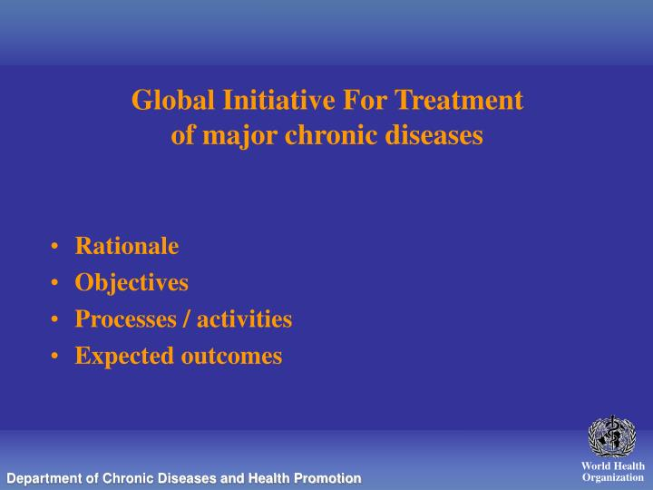 Global initiative for treatment of major chronic diseases1
