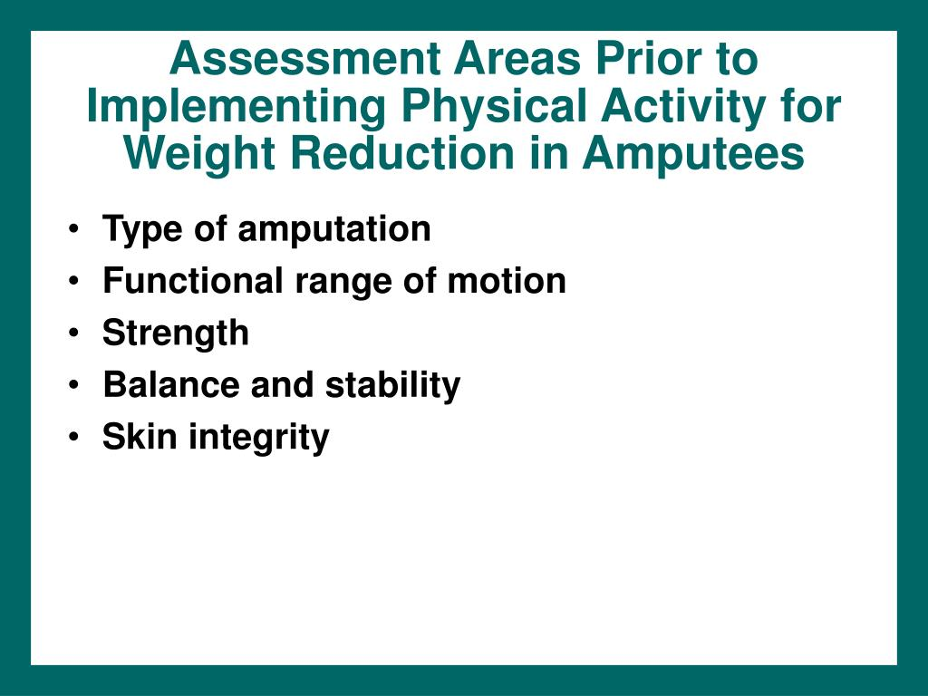 Assessment Areas Prior to Implementing Physical Activity for Weight Reduction in Amputees