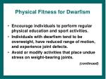 physical fitness for dwarfism