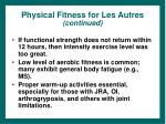 physical fitness for les autres continued